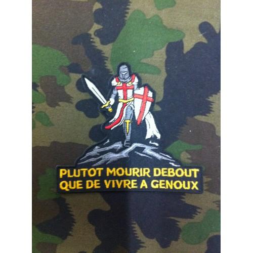 """Ecusson """"PLUTOT MOURIR DEBOUT QUE DE VIVRE A GENOUX"""""""